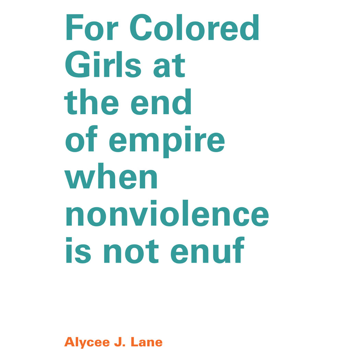 For Colored Girls at the end of empire when nonviolence is not enuf Now Available as an Ebook